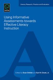 Using Informative Assessments towards Effective Literacy Practices