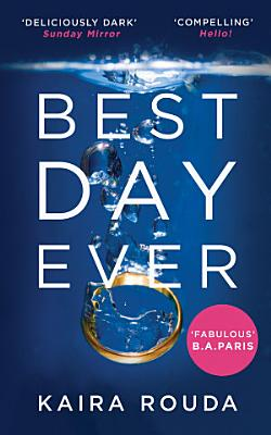 Best Day Ever  A gripping psychological thriller with a twist you won   t see coming  PDF