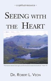 Seeing with the Heart: A Spiritual Resource