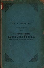 Apocolocyntosin denuo recensitam et annotatione illustratam submittit L.C.E. Schusler