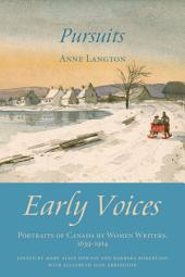 Pursuits: Early Voices — Portraits of Canada by Women Writers, 1639–1914