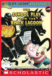 The School Play from the Black Lagoon