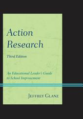 Action Research: An Educational Leader's Guide to School Improvement, Edition 3