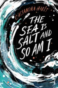 The Sea Is Salt and So Am I Book