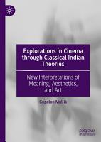 Explorations in Cinema through Classical Indian Theories PDF