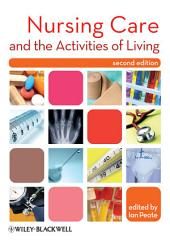 Nursing Care and the Activities of Living: Edition 2
