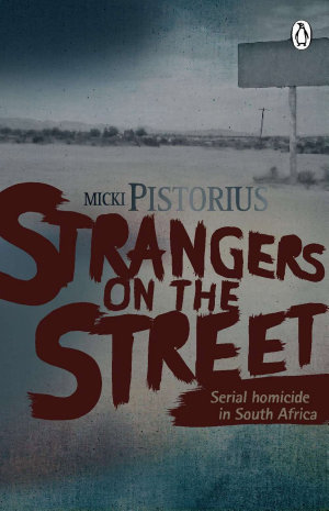 Strangers On The Street   Serial homicide in South Africa