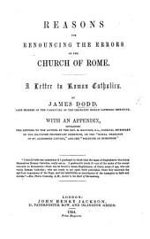 Reasons for renouncing the errors of the Church of Rome. In a letter to Roman Catholics