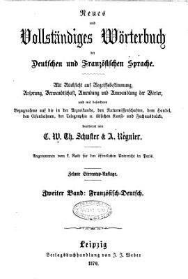 Neues und vollst  ndiges W  rterbuch der Deutschen und Franz  sischen Sprache       bearbeitet von C  W  Th  Schuster   A  R  gnier PDF