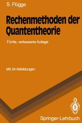 Rechenmethoden der Quantentheorie: Elementare Quantenmechanik Dargestellt in Aufgaben und Lösungen, Ausgabe 5