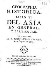 Geographia historica: libro VI, del Asia en general y particular