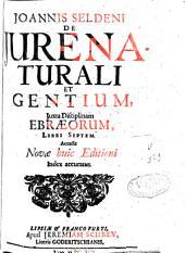 De jure naturali et gentium, juxta disciplinam Ebraeorum, libri septem