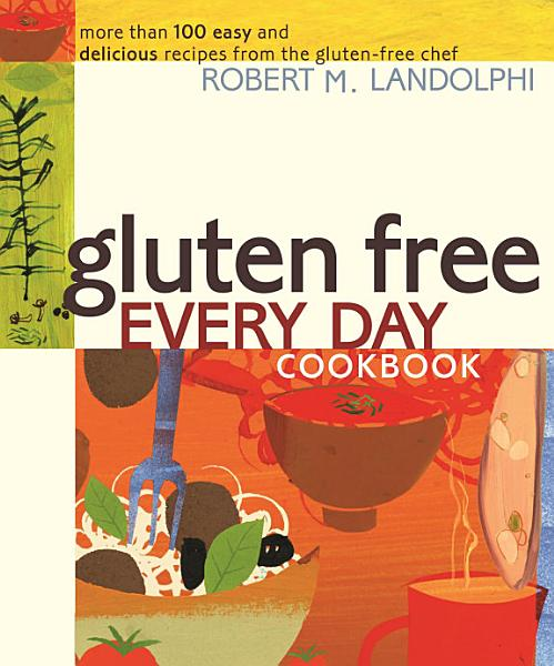 Download Gluten Free Every Day Cookbook Book