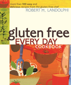 Gluten Free Every Day Cookbook PDF