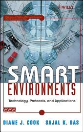 Smart Environments: Technology, Protocols and Applications