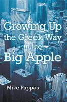 Growing up the Greek Way in the Big Apple PDF