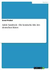 Adele Sandrock - Die komische Alte des deutschen Kinos