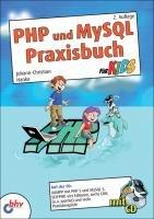 PHP und MySQL   Praxisbuch f  r Kids PDF