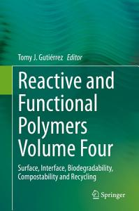 Reactive and Functional Polymers Volume Four
