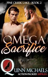 Omega Sacrifice: M/M Omegaverse Gay Shifter Romance
