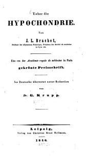 Ueber die Hypochondrie: eine von der Académie Royale de Médecine in Paris gekrönte Preisschrift