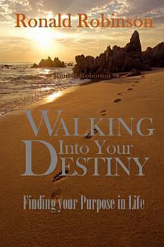 Walking Into Your Destiny PDF