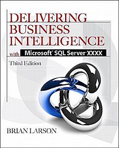 Delivering Business Intelligence with Microsoft SQL Server 2012 3 E PDF