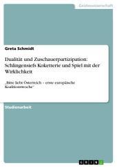 """Dualität und Zuschauerpartizipation: Schlingensiefs Koketterie und Spiel mit der Wirklichkeit: """"Bitte liebt Österreich – erste europäische Koalitionswoche"""""""