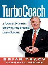 TurboCoach: A Powerful System for Achieving Breakthrough Career Success
