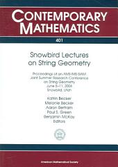 Snowbird Lectures on String Geometry: Proceedings of an AMS-IMS-SIAM Joint Summer Research Conference on String Geometry, June 5-11, 2004, Snowbird, Utah