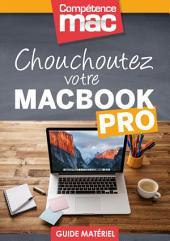 Chouchoutez votre MacBook Pro