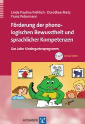 Förderung der phonologischen Bewusstheit und sprachlicher Kompetenzen: Das Lobo-Kindergartenprogramm