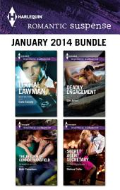 Harlequin Romantic Suspense January 2014 Bundle: Lethal Lawman\The Return of Connor Mansfield\Deadly Engagement\Secret Agent Secretary