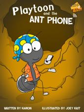 Playtoon and the AntPhone: A story that teaches children to play online with moderation