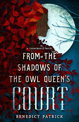 From the Shadows of the Owl Queen s Court