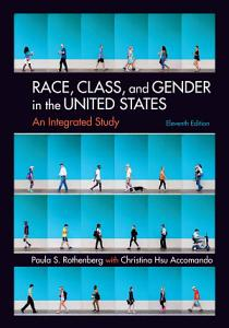 Race  Class  and Gender in the United States  An Integrated Study