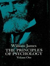 The Principles of Psychology: Volume 1