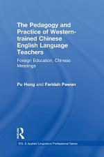 The Pedagogy and Practice of Western-trained Chinese English Language Teachers