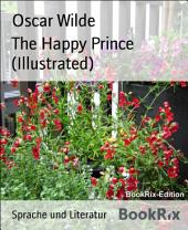 The Happy Prince (Illustrated)