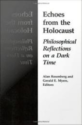 Echoes From The Holocaust: Philosophical Reflections on a Dark Time