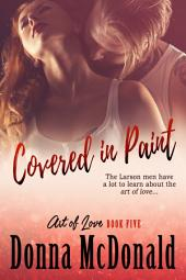 Covered In Paint (Contemporary Romance, Humor, Romantic Comedy)