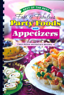 Best of the Best Fast and Fabulous Party Foods and Appetizers