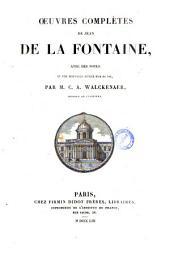Oeuvres complètes de Jean de La Fontaine avec des notes et une nouvelle notice sur sa vie, par C. A. Walckenaer