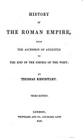 History of the Roman Empire  from the accession of Augustus to the end of the Empire of the West     Third edition PDF