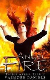 Angel Fire (Fallen Angels - Book 1)