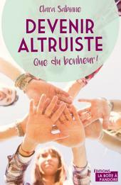 Devenir altruiste, que du bonheur ! : Témoignage