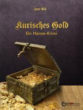 Kurisches Gold: Ein Hansekrimi