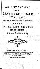 Le rivoluzioni del teatro musicale italiano, dalla sua origine fino al presente: Volume 1