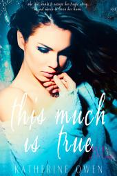 This Much Is True: (The Truth About Lies series book 1)
