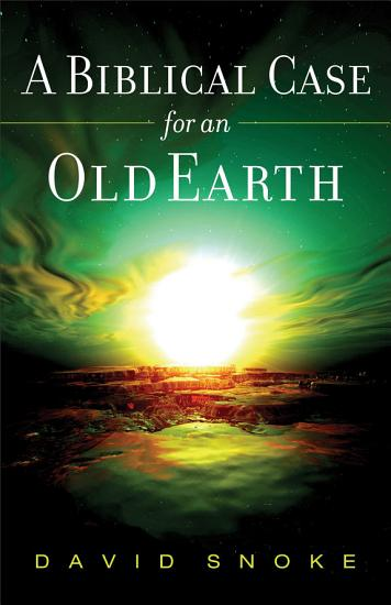 A Biblical Case for an Old Earth PDF